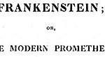 Frankenstein: Modern Prometheus; Shelley's 1818 novel
